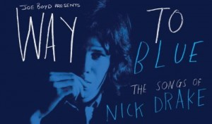 way-to-blue-the-songs-of-nick-drake